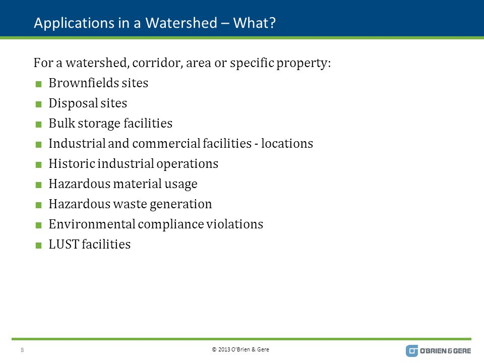 © 2013 O'Brien & Gere Applications in a Watershed – What.