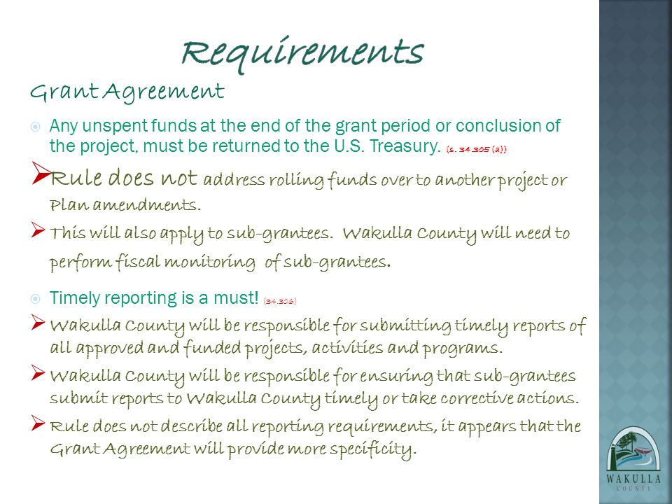Grant Agreement  If the US Treasury determines that the Plan meets all of the requirements , they will offer a Grant Agreement, with a beginning and ending date.