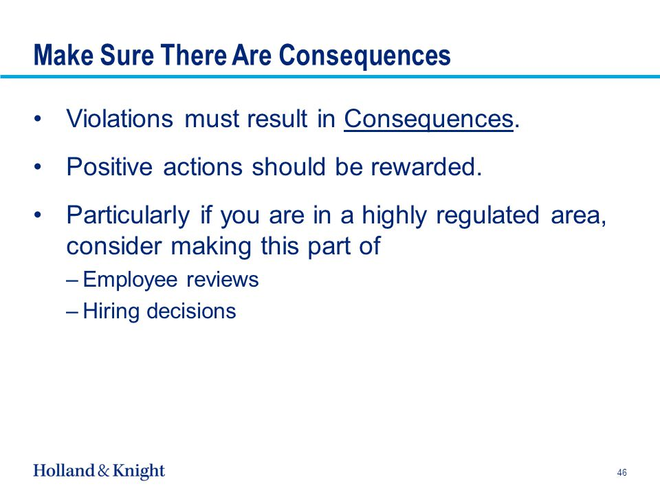 Make Sure There Are Consequences Violations must result in Consequences.