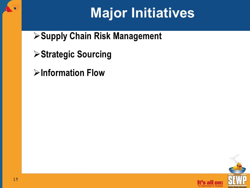 Major Initiatives  Supply Chain Risk Management  Strategic Sourcing  Information Flow 15