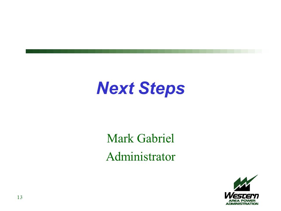 Next Steps Mark Gabriel Administrator 13