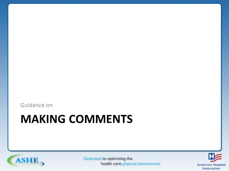 MAKING COMMENTS Guidance on