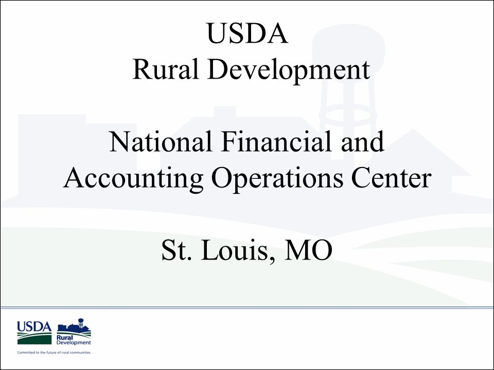 USDA Rural Development National Financial and Accounting Operations Center St. Louis, MO
