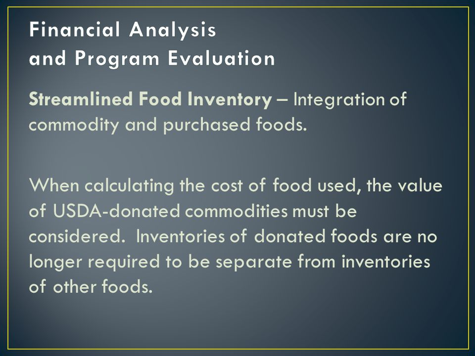Streamlined Food Inventory – Integration of commodity and purchased foods.