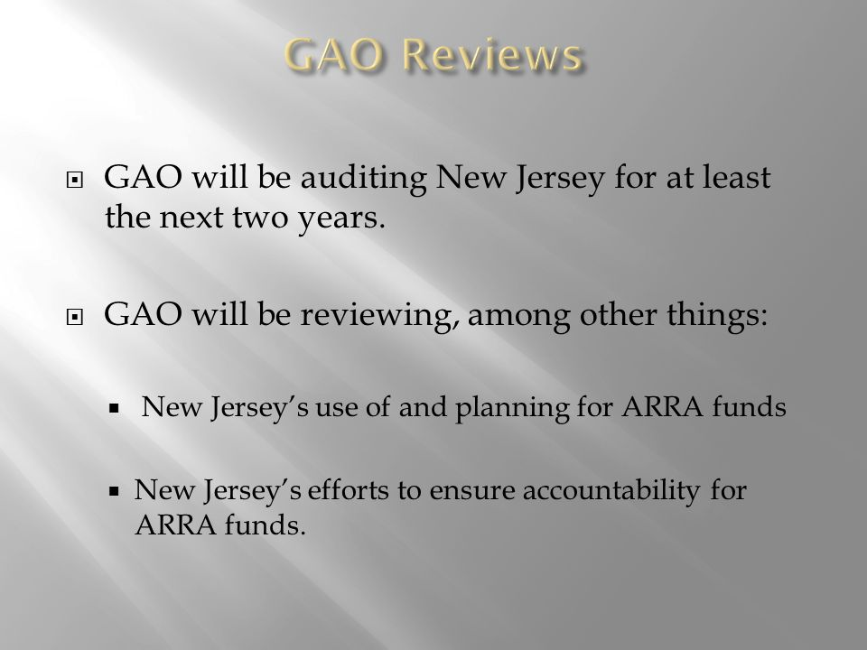  GAO will be auditing New Jersey for at least the next two years.