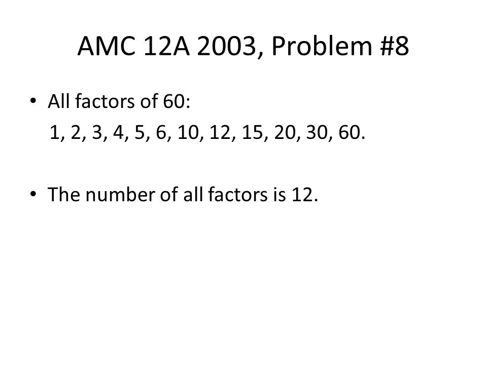 All factors of 60: 1, 2, 3, 4, 5, 6, 10, 12, 15, 20, 30, 60. The number of all factors is 12.
