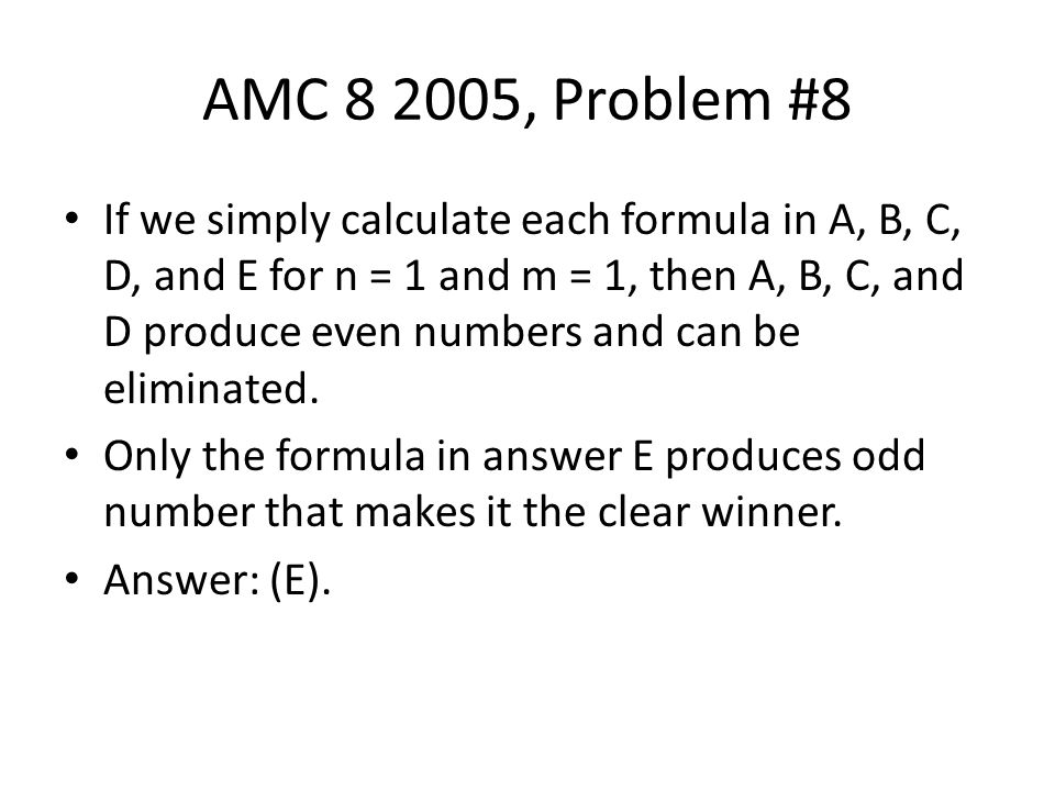 AMC 8 2005, Problem #8 If we simply calculate each formula in A, B, C, D, and E for n = 1 and m = 1, then A, B, C, and D produce even numbers and can
