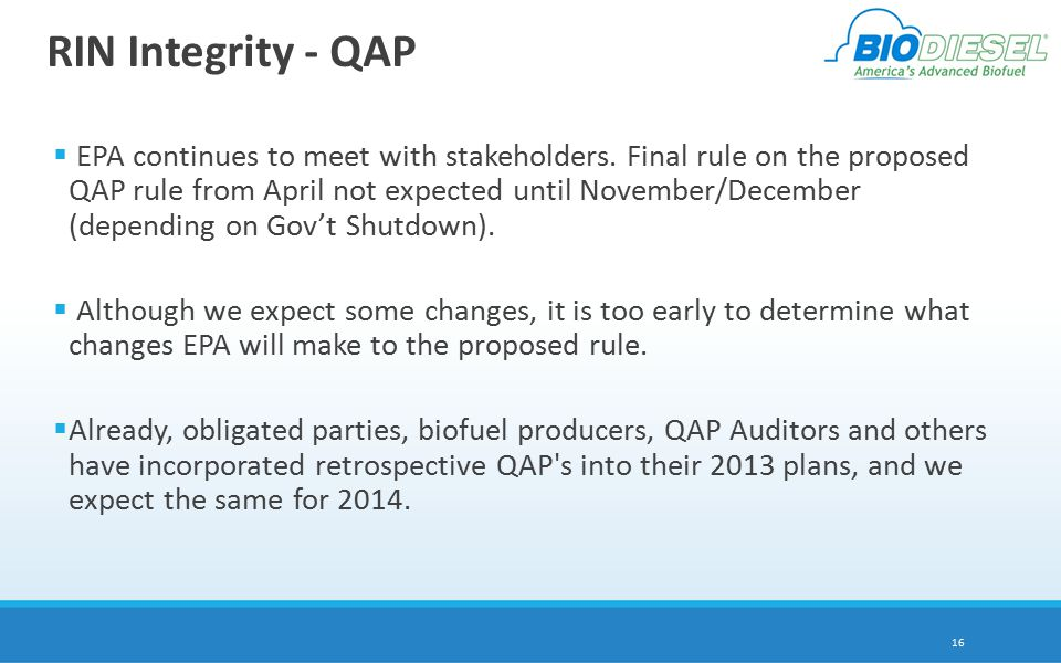 RIN Integrity - QAP  EPA continues to meet with stakeholders.
