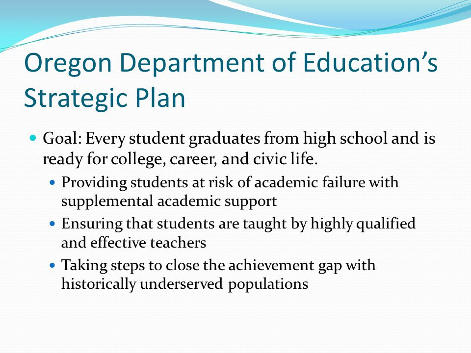 Oregon Department of Education's Strategic Plan Goal: Every student graduates from high school and is ready for college, career, and civic life.