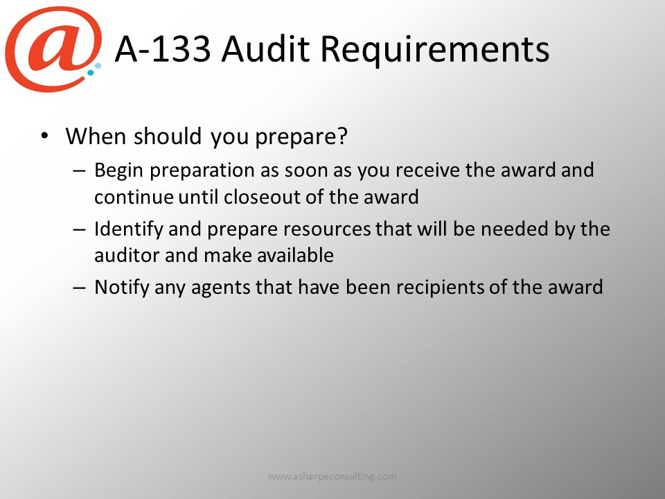 A-133 Audit Requirements When should you prepare.