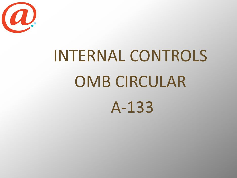 INTERNAL CONTROLS OMB CIRCULAR A-133