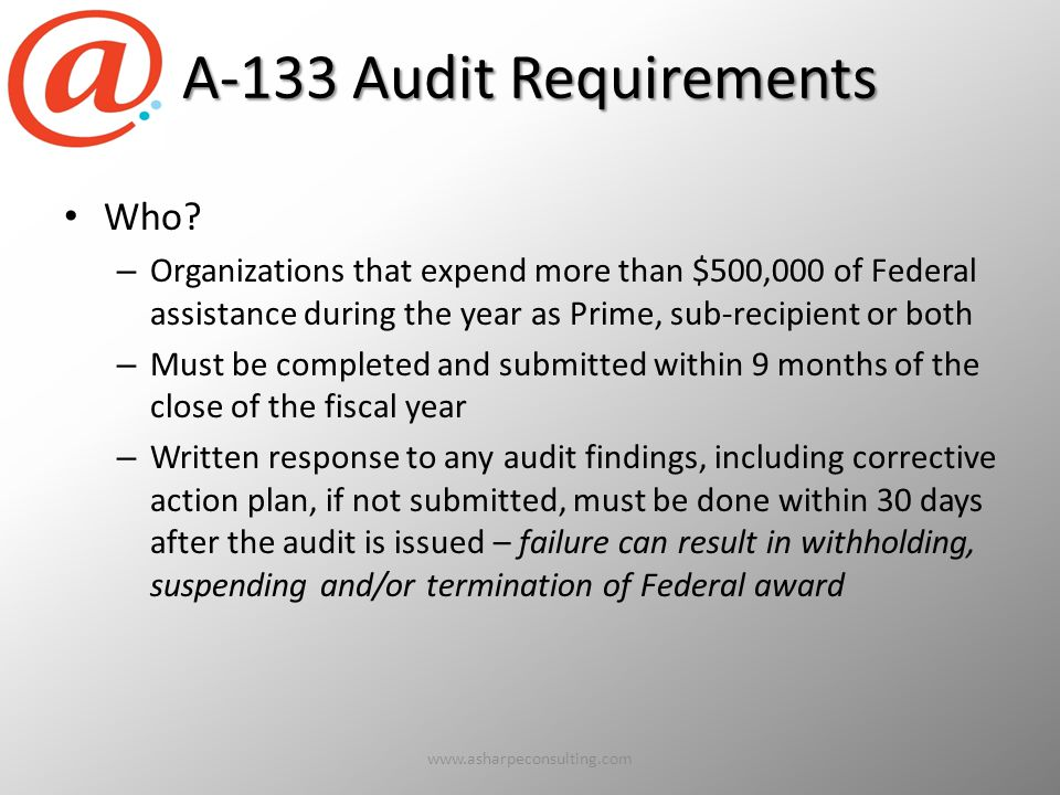 A-133 Audit Requirements Who.