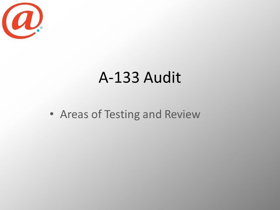 A-133 Audit Areas of Testing and Review