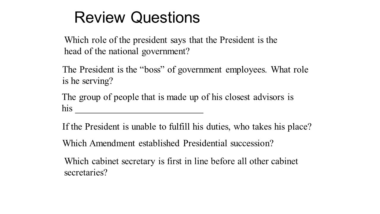 """Review Questions Which role of the president says that the President is the head of the national government? The President is the """"boss"""" of government"""