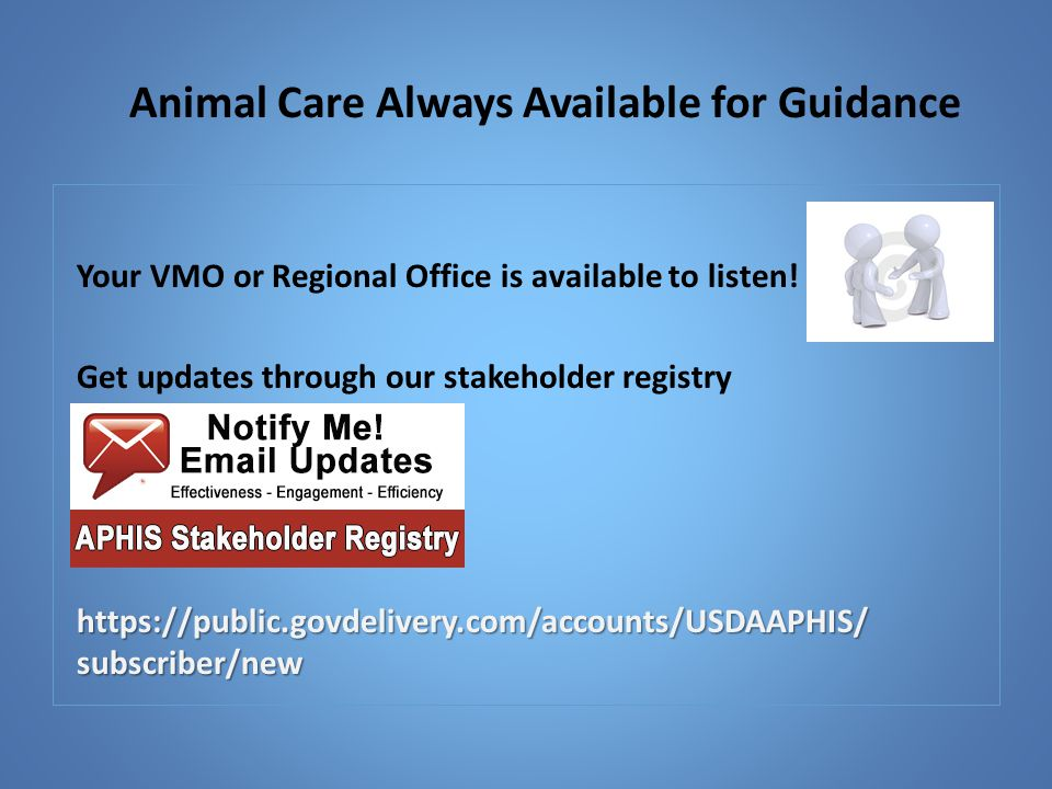 Your VMO or Regional Office is available to listen! Get updates through our stakeholder registry https://public.govdelivery.com/accounts/USDAAPHIS/ su