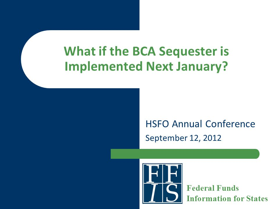 What if the BCA Sequester is Implemented Next January.