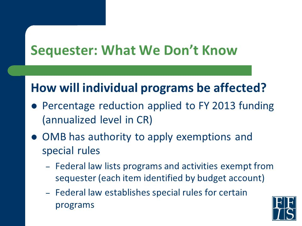 Sequester: What We Don't Know How will individual programs be affected.