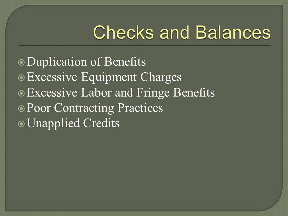  Duplication of Benefits  Excessive Equipment Charges  Excessive Labor and Fringe Benefits  Poor Contracting Practices  Unapplied Credits