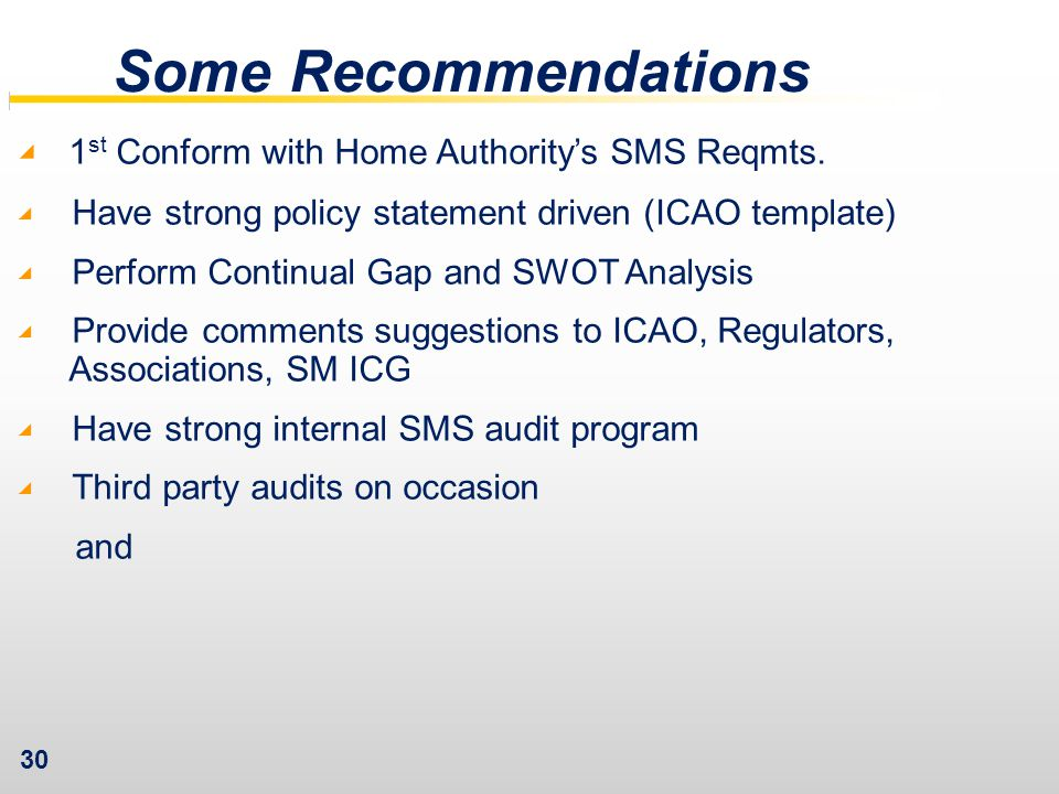 30 Some Recommendations ◢ 1 st Conform with Home Authority's SMS Reqmts.
