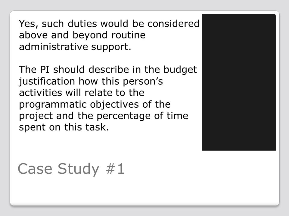 Case Study #1 Yes, such duties would be considered above and beyond routine administrative support.