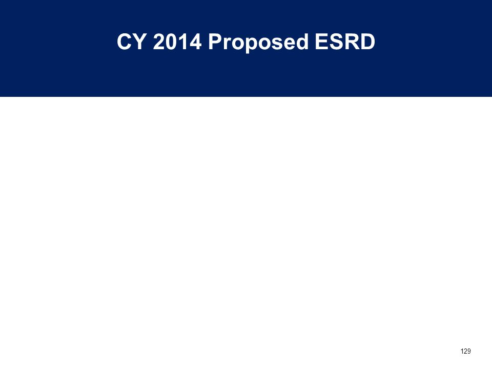 129 CY 2014 Proposed ESRD