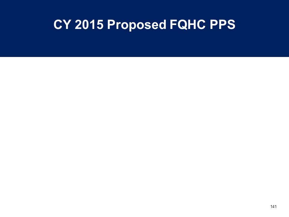 141 CY 2015 Proposed FQHC PPS