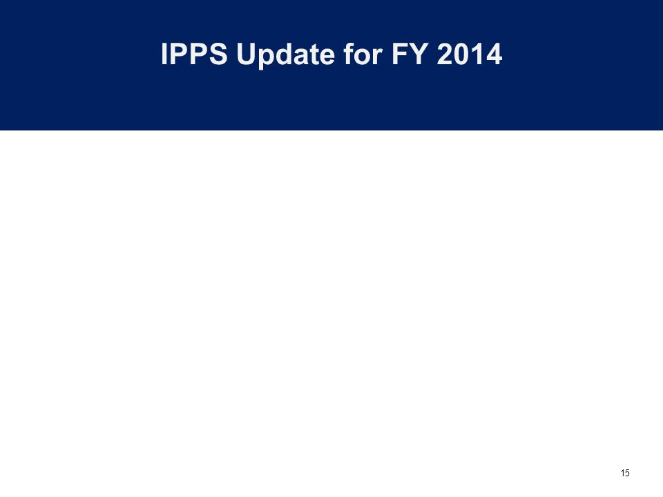 15 IPPS Update for FY 2014