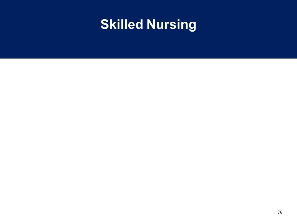 76 Skilled Nursing