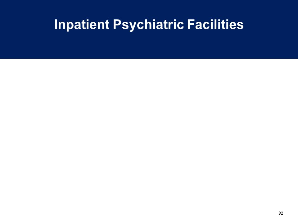 92 Inpatient Psychiatric Facilities