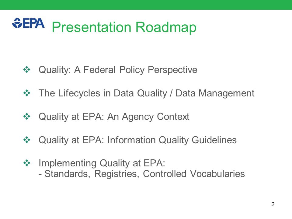 Quality: A Federal Perspective  The Data Act, 2014  The Open Data Policy, 2013  The Information Quality Act, 2002  The Enterprise Architecture link 3