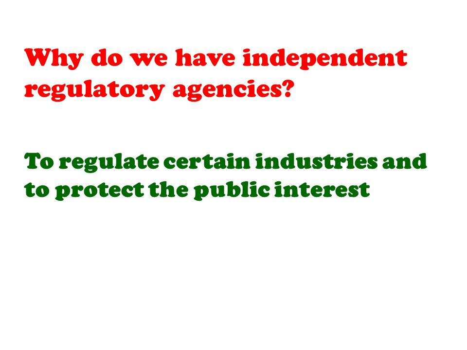 To regulate certain industries and to protect the public interest