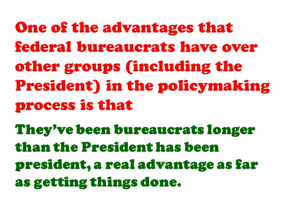 They've been bureaucrats longer than the President has been president, a real advantage as far as getting things done.