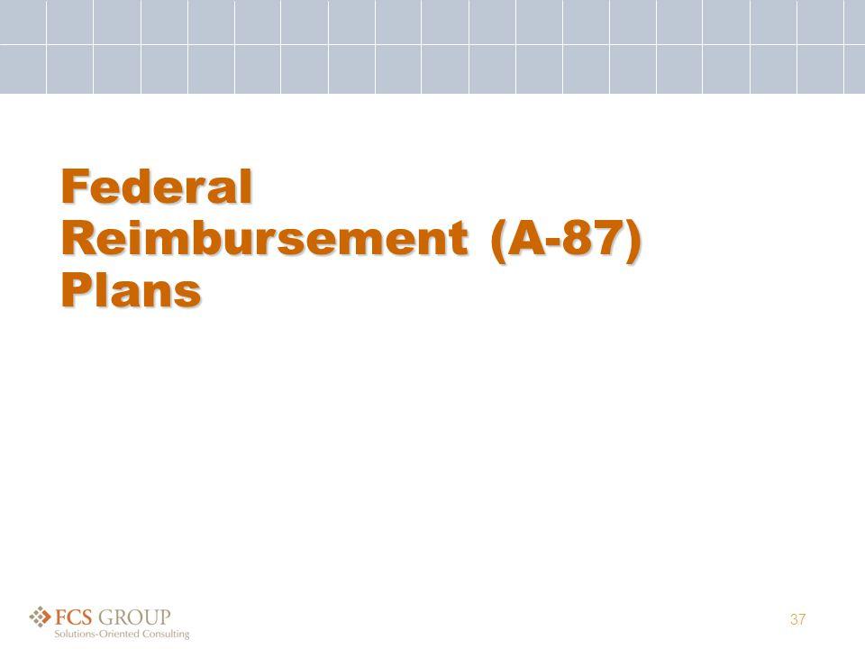 37 Federal Reimbursement (A-87) Plans