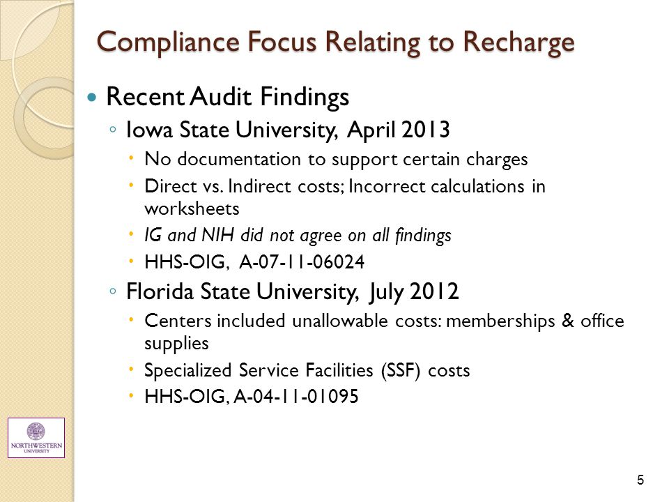 5 Compliance Focus Relating to Recharge Recent Audit Findings ◦ Iowa State University, April 2013  No documentation to support certain charges  Direct vs.