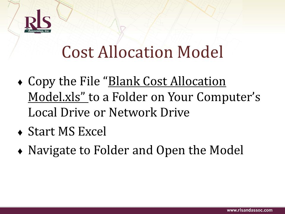 "Cost Allocation Model ♦ Copy the File ""Blank Cost Allocation Model.xls"" to a Folder on Your Computer's Local Drive or Network Drive ♦ Start MS Excel ♦"