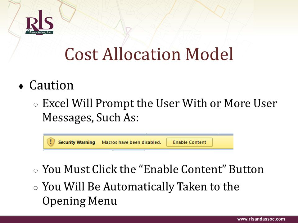 "Cost Allocation Model ♦ Caution ○ Excel Will Prompt the User With or More User Messages, Such As: ○ You Must Click the ""Enable Content"" Button ○ You W"