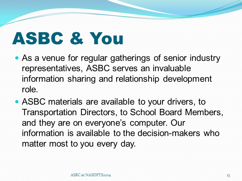 ASBC & You As a venue for regular gatherings of senior industry representatives, ASBC serves an invaluable information sharing and relationship development role.