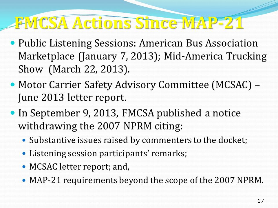 FMCSA Actions Since MAP-21 Public Listening Sessions: American Bus Association Marketplace (January 7, 2013); Mid-America Trucking Show (March 22, 201