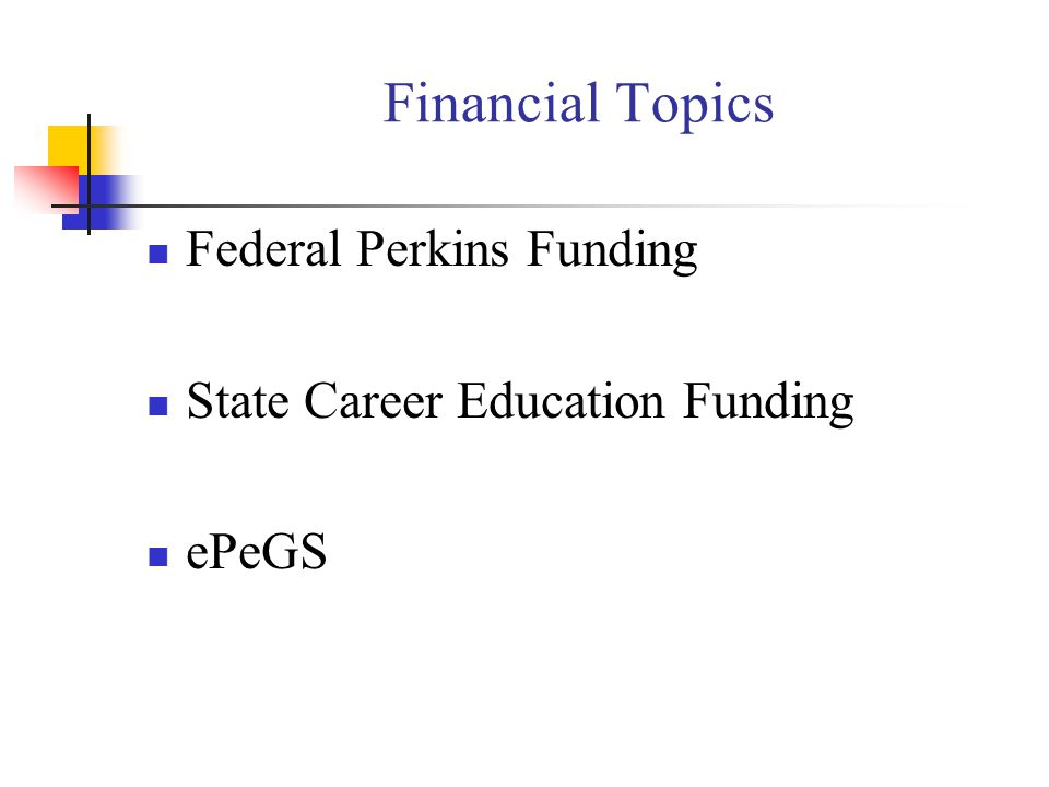 Financial Topics Federal Perkins Funding State Career Education Funding ePeGS