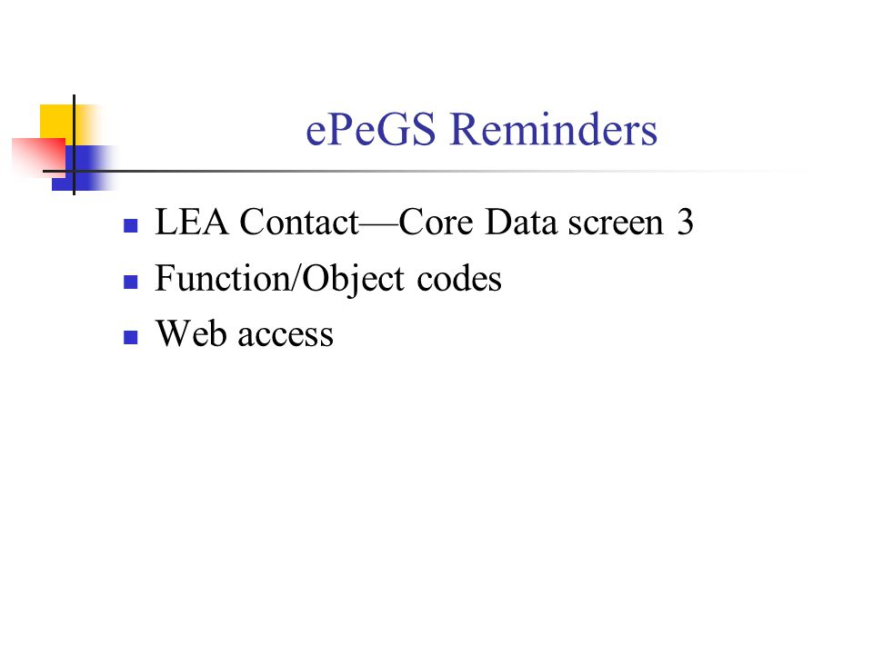 ePeGS Reminders LEA Contact—Core Data screen 3 Function/Object codes Web access