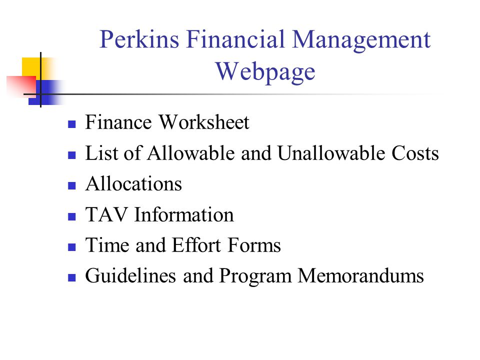 Perkins Financial Management Webpage Finance Worksheet List of Allowable and Unallowable Costs Allocations TAV Information Time and Effort Forms Guidelines and Program Memorandums