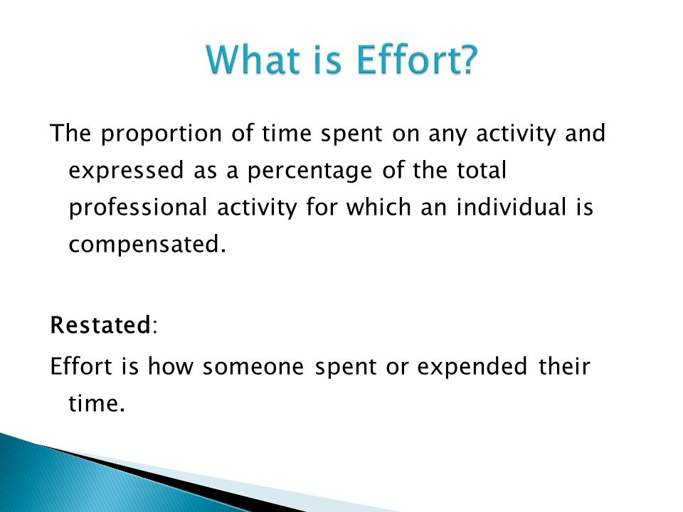 The proportion of time spent on any activity and expressed as a percentage of the total professional activity for which an individual is compensated.