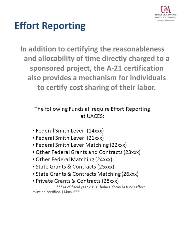 Effort Reporting In addition to certifying the reasonableness and allocability of time directly charged to a sponsored project, the A-21 certification also provides a mechanism for individuals to certify cost sharing of their labor.