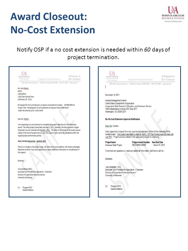 Award Closeout: No-Cost Extension Notify OSP if a no cost extension is needed within 60 days of project termination.