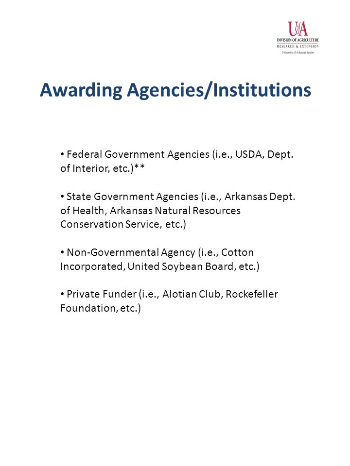 Awarding Agencies/Institutions Federal Government Agencies (i.e., USDA, Dept.