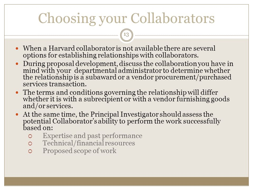 Choosing your Collaborators When a Harvard collaborator is not available there are several options for establishing relationships with collaborators.