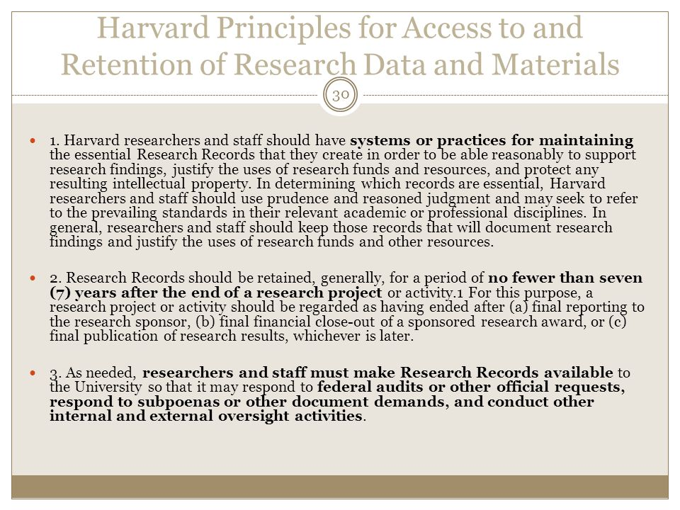 Harvard Principles for Access to and Retention of Research Data and Materials 30 1.