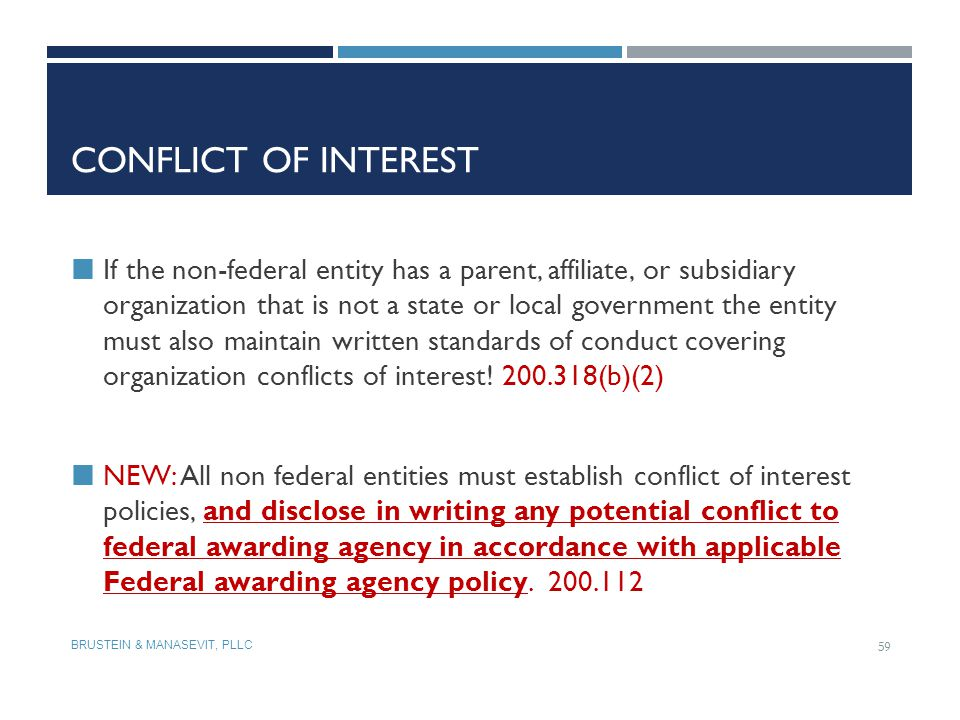 CONFLICT OF INTEREST If the non-federal entity has a parent, affiliate, or subsidiary organization that is not a state or local government the entity