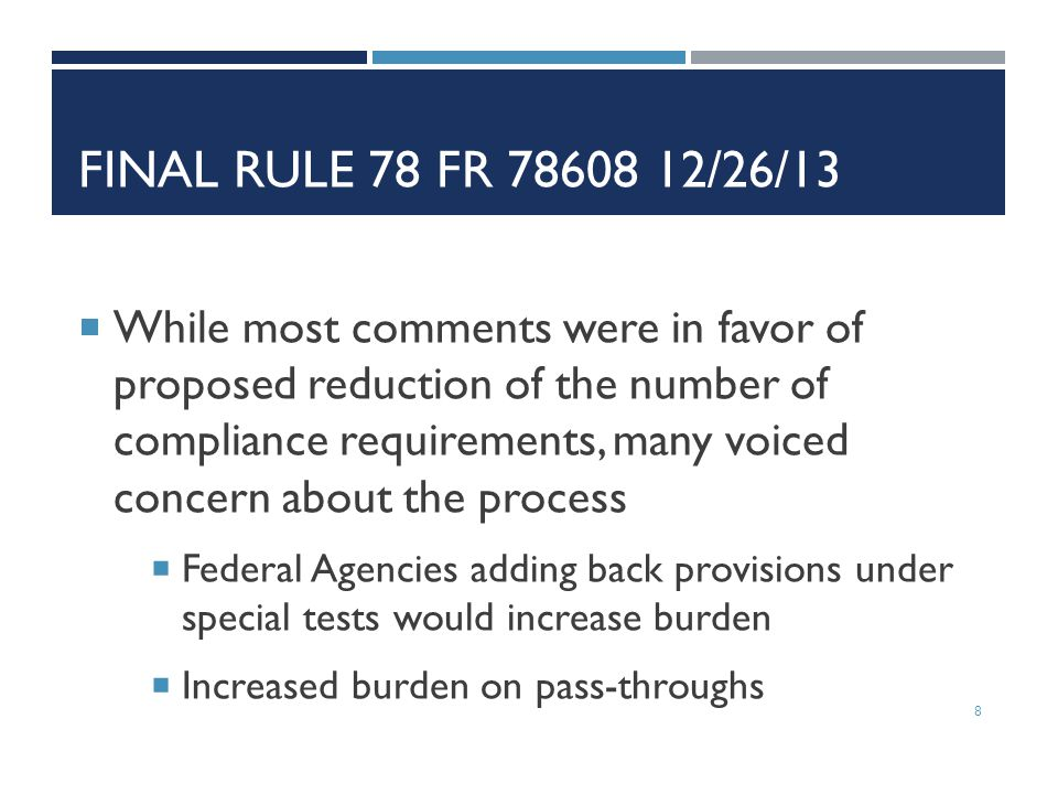 FINAL RULE 78 FR 78608 12/26/13  While most comments were in favor of proposed reduction of the number of compliance requirements, many voiced concer