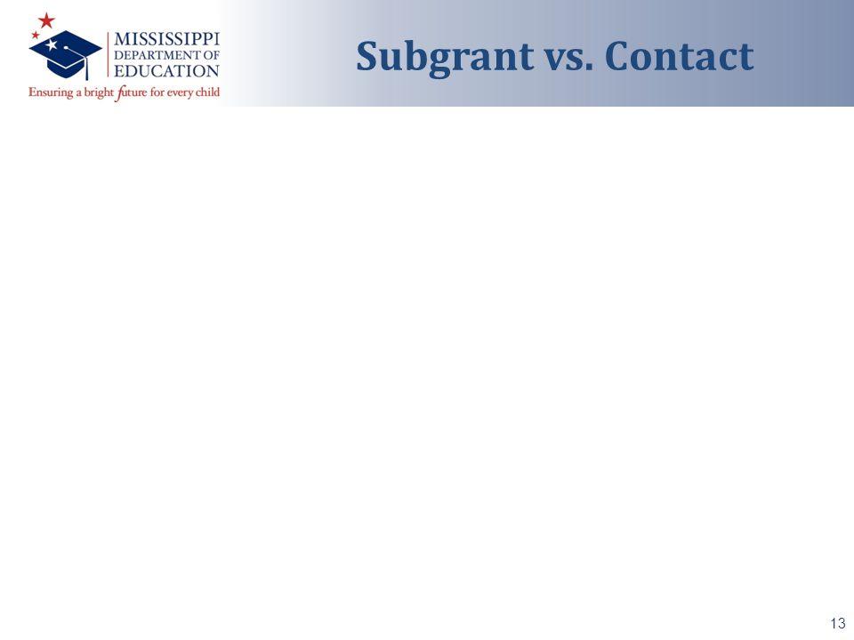 13 Subgrant vs. Contact